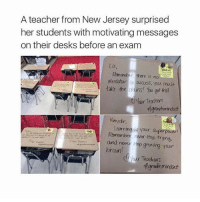 Memes, Teacher, and Brain: A teacher from New Jersey surprised  her students with motivating messages  on their desks before an exam  Lis  Rmamber, there is no  elevator o success, you mst  take the  : ses  urs! you got  our Teachers  Kmydir,  Lear ning is your saper powrt  Remember, never stop tryng  and novey anp grwirg your  brain I need this 🙏🏼❤️ tag your BFF 💕