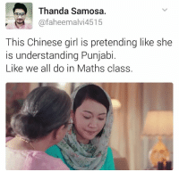 Memes, Chinese, and Girl: A Thanda Samosa.  afaheemalvi4515  This Chinese girl is pretending like she  is understanding Punjabi.  Like we all do in Maths class. Or me trying to understand Punjabi...