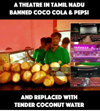 Great Initiative !  Cuddalore Velmuruga Cinemas  \m/: A THEATRE IN TAMIL NADU  BANNED COCO COLA 3 PEPSI  BACK EENCHERS  AND REPLACED WITH  TENDER COCONUT WATER Great Initiative !  Cuddalore Velmuruga Cinemas  \m/
