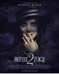 Who wants a Beetlejuice 2 ?: A TIM BURTON FILM  WIN ON A R Y DER  BETTE TUICE  ALEX MURILLO ART Who wants a Beetlejuice 2 ?