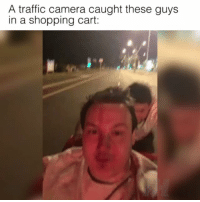 Memes, Traffic, and Camera: A traffic camera caught these guys  in a shopping cart: How does an evening end up like this 😂 📹:Ryan Newton