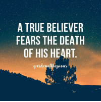 """Memes, Paradise, and Guardian: A TRUE BELIEVER  FEARS THE DEATH  OF HIS HEART  gardenelllepicus brahim ibn Adham was asked about the saying of Allah ﷻ: 'And Your Lord said, Supplicate to me and I will answer your supplication...(Quran 40:60)' - (He was asked): """"We supplicate but our prayers are not answered!"""" - He replied: """"Your hearts have become dead due to 10 things: - You have known Allah but have not fulfilled His right; - You have read the Book of Allah but did not abide by it; - You proclaimed enmity of Satan but made him your guardian and protector; - You claimed love of the Messenger but you left his path and his Tradition (sunnah); - You claimed love of Paradise but you did not work for it; - You claimed fear of the Hellfire but did not renounce committing sins; - You claimed that you believed that death was a reality but you did not ready yourselves for it; - You busied yourselves with the faults of others and neglected your own faults; - You eat from the sustenance that Allah provides for you but do not show gratitude; - And you bury your dead ones but do not take heed from it."""" - (Preparing for the Day of Judgement, Imam Hajjar Asqalani, page 45) @gardenofthepious"""