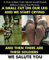 Morning bcbaba: A true Indian Can Never scroll Dowr  Without Liking This Picture  A SMALL CUT ON OUR LEG  AND WE START CRYING  AND THEN THERE ARE  THESE SOLDIERS  WE SALUTE YOU Morning bcbaba