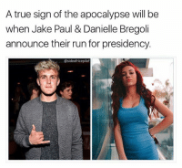 Don't act like our Secretary of Defense wouldn't be The Chainsmokers (@sideofricepilaf): A true sign of the apocalypse will be  when Jake Paul & Danielle Bregoli  announce their run for presidency.  @sideofricepilaf Don't act like our Secretary of Defense wouldn't be The Chainsmokers (@sideofricepilaf)