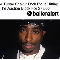 """Memes, Party, and Rap: A Tupac Shakur D""""ck Pic ls Hitting  The Auction Block For $7,500  @balleralert  a l A Tupac Shakur D*ck Pic Is Hitting The Auction Block For $7,500 – blogged by @MsJennyb ⠀⠀⠀⠀⠀⠀⠀ ⠀⠀⠀⠀⠀⠀⠀ An ex-girlfriend of the late rap legend, Tupac Shakur, is looking to do something strange for a little piece of change. According to TMZ, a full frontal pic of the rapper exposing his eggplant is about to hit the auction block for a couple thousand bucks. ⠀⠀⠀⠀⠀⠀⠀ ⠀⠀⠀⠀⠀⠀⠀ The publication reports that the photo was snapped during a 1990 house party in Marin County. According to Pac's ex, she threatened to take a photo of his junk if he didn't put it away. Unaware that the woman would one-day auction the photo for $7,500, Pac refused to comply and the picture was shot. ⠀⠀⠀⠀⠀⠀⠀ ⠀⠀⠀⠀⠀⠀⠀ Now twenty-seven years later, the woman is taking the picture to rock 'n' roll auction house to give it up to the highest bidder. She is also planning to sell other pictures from the party, but Pac's eggplant remains locked away."""