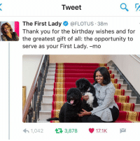 FLOTUS MichelleObama thank you for being the embodiment of grace and a style icon. You showed us what a true FLOTUS was & inspired a generation!: a  Tweet  The First Lady  FLOTUS 38m  Thank you for the birthday wishes and for  the greatest gift of all: the opportunity to  serve as your First Lady. -mo  1,042  t 3,878 17.1K. FLOTUS MichelleObama thank you for being the embodiment of grace and a style icon. You showed us what a true FLOTUS was & inspired a generation!