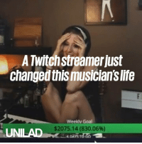 Dank, Life, and Twitch: A Twitchstreamer just  changed this musician's life  Weeklv Goal  $2075.14 (830.06%)  UNILAD  4 DAYS The incredible moment Twitch streamer 'Shroud' rallied his following to go and subscribe to this musician as a means to help her with her medical bills ❤️️🙌