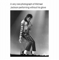 Memes, Michael Jackson, and Michael: A very rare photograph of Michael  Jackson performing without his glove Tag a friend and don't say anything