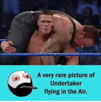 Memes, Undertaker, and 🤖: A very rare picture of  Undertaker  flying in the Air. Twitter: BLB247 Snapchat : BELIKEBRO.COM belikebro sarcasm Follow @be.like.bro
