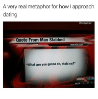 """What are ya gonna do, break my heart? Oh. You are.: A very real metaphor for how l approach  dating  athedryginger  Quote From Man Stabbed  www.khg.com  """"What are you gonna do, stab me?""""  HD 167 What are ya gonna do, break my heart? Oh. You are."""
