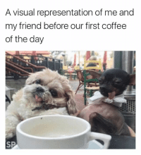 Tag your coffee companion 😂: A visual representation of me and  my friend before our first coffee  of the day Tag your coffee companion 😂