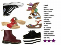 """Candy, Memes, and Exercise: A Walk  down  Memory Lane:  Black Chuck  Taylors,  Candie's slides,  Yoyos, John  Fluevog  Platforms,  Dr. Martens  1460S,  Dr. Scholls  exercise  Sandals.""""I still  Wear/own the  Chucks, scholls  And DMs. I had the Yoyos they were my favorite!"""