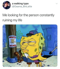 Blackpeopletwitter, Life, and Quite: a walking typo  @osama_BinLatte  Me looking for the person constantly  ruining my life  WANTED  MANIAG <p>Can't quite put my finger on who it is 😩 (via /r/BlackPeopleTwitter)</p>