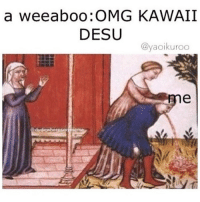 Fandom, Twisted, and Kawaii: a weeaboo OMG KAWAII  DESU  yaoikuroo PLOT TWIST, THE WEEABOO IS ME