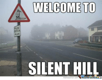 A WELCOME TO  RUN  BITCH  RUN  SILENT HILL  memecenter-com I have a bad feeling about this...