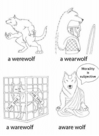 Facebook, Memes, and Tumblr: a werewolf  a warewolf  a wear wolf  Morality  subjective  aware wolf ✞✞✞ https://disturbingbookclub.tumblr.com/  This is not disturbing_bookclub: 🍷 https://www.facebook.com/groups/This.is.not.disturbing