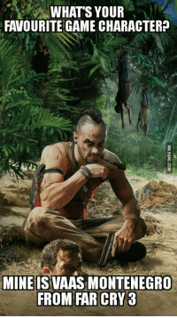 crow: A WHAT'S YOUR  FAVOURITE GAME CHARACTER?  MINE IS VAAS MONTENEGRO  FROM FAR CRY