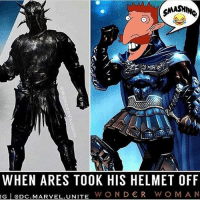 Memes, Marvel, and 🤖: A  WHEN ARES TOOK HIS HELMET OFF  IG  ADC. MARVEL. UNITE  O N DER W O M A N My thoughts exactly 🤣😂