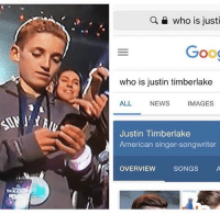 Funny, Justin TImberlake, and News: a  who is justi  Oo  who is justin timberlake  ALL  NEWS  IMAGES  Justin Timberlake  American singer-songwriter  OVERVIEW SONGS A NOOOOOOOOO 😂😂😂 superbowllii