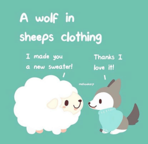 A different twist to a wolf in sheeps clothing (by mahoukarp from Instagram) (๑˃̵ᴗ˂̵)و: A wolf in  sheeps clothing  I made you  a new Sweater!  Thanks I  love it!  mahoukarp A different twist to a wolf in sheeps clothing (by mahoukarp from Instagram) (๑˃̵ᴗ˂̵)و