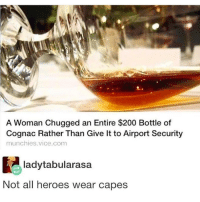 Bailey Jay, Instagram, and Meme: A Woman Chugged an Entire $200 Bottle of  Cognac Rather Than Give lt to Airport Security  munchies.vice.com  ladytabularasa  Not all heroes wear capes @pubity was voted 'best meme account on Instagram' 😂