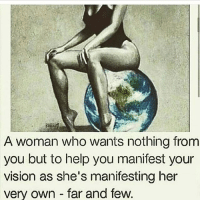 Memes, Vision, and Help: A woman who wants nothing from  you but to help you manifest your  vision as she's manifesting her  very own far and few GM