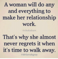 Ohhh Shit √: A woman will do any  and everything to  make her relationship  work  (a chalk abars  That's why she almost  never regrets it when  it's time to walk away.  drfarrahgray Ohhh Shit √