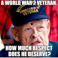 Memes, 🤖, and Usa: A WORLDWAR2 VETERAN  VETERAN  VETERANS  RST  HOW MUCH RESPECT  DOES HE DESERVE? Hit like to show your gratitude. veteranscomefirst veterans_us Veterans Usveterans veteransUSA SupportVeterans Politics USA America Patriots Gratitude HonorVets thankvets supportourtroops semperfi USMC USCG USAF Navy Army military godblessourmilitary soldier holdthegovernmentaccountable RememberEveryoneDeployed Usflag StarsandStripes