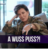 Looks like Corey has a new pet name for Kris. 😬 KUWTK: A WUSS PUSS?! Looks like Corey has a new pet name for Kris. 😬 KUWTK