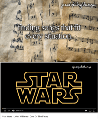 "The ""Do-di-doodle-do Do-di-doodle-do Do-di-doodle-do"" fits every situation: a1  finding songs that fit  every situation  STAR  WAR  11  4) 001,414  Star Wars-John Williams - Duel Of The Fates The ""Do-di-doodle-do Do-di-doodle-do Do-di-doodle-do"" fits every situation"