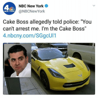 "The greatest headline ever. | Follow @aranjevi for more!: A2  NBC New York  @NBCNewYork  NEW YORK  Cake Boss allegedly told police: ""You  can't arrest me. I'm the Cake Boss  4.nbcny.com/SGgcUl1 The greatest headline ever. 