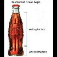 """TAG 4 FRIENDS! If YOU haven't already FOLLOW me on VINE... Search """"ifunnymeme"""" it should be the first one 😍👌: Restaurant Drinks Logic  Waiting for food  While eating food TAG 4 FRIENDS! If YOU haven't already FOLLOW me on VINE... Search """"ifunnymeme"""" it should be the first one 😍👌"""