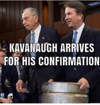 Memes, 🤖, and For: Aa  KAVANAUGH ARRIVES  FOR HIS CONFIRMATION  ADMIN DV6
