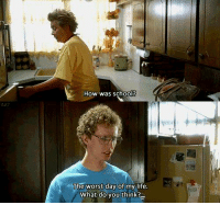 Memes, Napoleon Dynamite, and 🤖: AA7  How was school?  The worst day of my life.  What do you think? Napoleon Dynamite