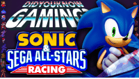 Check out the latest Did You Know Gaming? video, Sonic & Sega All-Stars Racing!  https://www.youtube.com/watch?v=5gPBJliqYyc&list=PL26D7E5A7D29CCAB3: AAMINE  00  SONIC  SEGA ALLSTARS Check out the latest Did You Know Gaming? video, Sonic & Sega All-Stars Racing!  https://www.youtube.com/watch?v=5gPBJliqYyc&list=PL26D7E5A7D29CCAB3