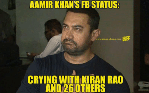 These 19 Aamir Khan Memes Are So Funny That You'll Burst Into Tears: AAMIR KHAN'S FB STATUS:  www.scoopwhoop.com  CRYING WITH KIRAN RAO  AND 26 0THERS These 19 Aamir Khan Memes Are So Funny That You'll Burst Into Tears