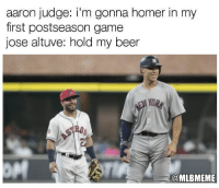 Just a couple of AL MVP candidates...: aaron judge: i'm gonna homer in my  first postseason game  jose altuve: hold my beer  @MLBMEME Just a couple of AL MVP candidates...