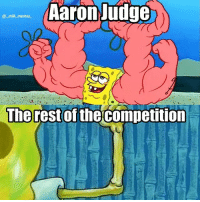 Memes, 🤖, and Rest: Aaron Judge  @mib memes  The rest of  thecompetition AllRise