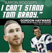 "oh no...: ""AARON RODGERS  C0  CRI'T STAnD  TOm BRADy.  GORDON HAYWARD  WHEN ASKED WHICH QB HE PREFERS  FROM JANUARY INTERVIEW*  H/T UTAH JAZZ oh no..."