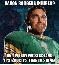 Packers are deep at QB...: AARON RODGERS INJURED?  @NFL MEMES  DONTWORRY PACKERS FANS  ITS BRUCIE'S TIME TO SHINE! Packers are deep at QB...