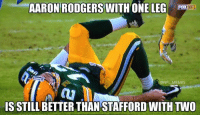 Nfl, Means, and Aaron: AARON RODGERS WITH ONE LEG  NFL  ONFL MEMES  IS STILL BETTER THAN STAFFORD WITH TWO I mean...am I wrong?  Credit: Brian Nottingham