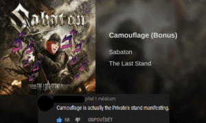 You can´t HIDE from JoJo references: abacom  Camouflage (Bonus)  Sabaton  The Last Stand  THE LAST STAND  před 1 mesícem  Camouflage is actually the Private's stand manifesting  68  ODPOVĚDĚT You can´t HIDE from JoJo references