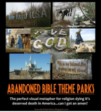 America, Memes, and Bible: ABANDONED BIBLE THEME PARKI  The perfect visual metaphor for religion dying it's  deserved death in America... can I get an amen?  www.kevinkarstens.blogspot.com UZI