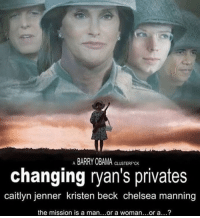 privates: ABARRY OBAMA  CLUSTER CK  changing ryan's privates  caitlyn jenner kristen beck chelsea manning  the mission is a man...or a woman...or a...?