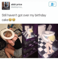 Birthday, Friends, and Funny: abbi price  @abbiprice  Still haven't got over my birthday  cakeo This girl has some A+ friends