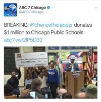 Big up to ChanceTheRapper who donated 1 Million dollars to Chicago public schools! 💵👍🙏 @ChanceTheRapper Respect WSHH: ABC 7 Chicago  abC  @ABC7 Chicago  CHICAGO  BREAKING  achancetherapper donates  $1 million to Chicago Public Schools:  abc7.ws/21P5D32  School of  Champions  mentary  e to Wer  One Million and  School Big up to ChanceTheRapper who donated 1 Million dollars to Chicago public schools! 💵👍🙏 @ChanceTheRapper Respect WSHH