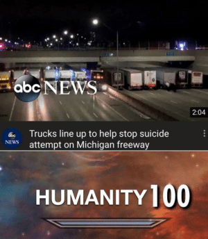 Humanity restored. via /r/wholesomememes https://ift.tt/2ZvDLq9: abc NEWS  2:04  Trucks line up to help stop suicide  attempt on Michigan freeway  abc  NEWS  HUMANITY ]00 Humanity restored. via /r/wholesomememes https://ift.tt/2ZvDLq9