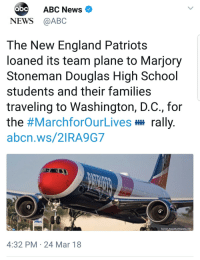 Abc, Bad, and England: ABC News  NEWS @ABC  The New England Patriots  loaned its team plane to Marjory  Stoneman Douglas High School  students and their families  traveling to Washington, D.C., for  the #MarchforOurLives rally  abcn.ws/2IRA9G7  Suresh Atapattu/Atapattu.net  4:32 PM 24 Mar 18 <p>The New England Patriots arent all that bad i guess.</p>