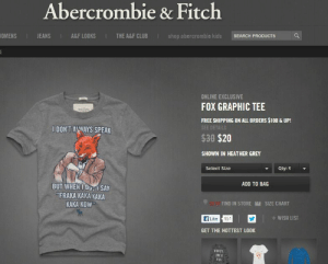 "Anaconda, Club, and Crazy: Abercrombie & Fitch  OMENS  EANS  A&F LOOKS  THE A&F CLUB  shop abercrombie kidsSEARCH PRODUCTS  ONLINE EXCLUSIVE  FOX GRAPHIC TEE  FREE SHIPPING ON ALL ORDERS $100 & UP!  IDON'T ANWAYS SPEAK  $30 $20  SHOWN IN HEATHER GREY  Select Size  Qty: 1  ADD TO BAG  BUT WHEN I DU..İ SAY  ""FRAKA KAKA KAKA  KAKA KOW  FIND IN STORE SIZE CHART  fLike 151  WISH LIST  GET THE HOTTEST LO0K  CRAZY  LIKE  Fex fiduspooky:  god is dead and we killed him"
