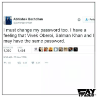 A tweet from Rahul Gandhi of Bollywood😂: Abhishek Bachchan  Foll  Cajuniorbacchhan  I must change my password too. have a  feeling that Vivek Oberoi, Salman Khan and I  may have the same password.  RETWEETS  LIKES  1,380 1.494  HIRMMA  9:50 AM 30 Nov 2016  tra 14K 1.5K  86  in A tweet from Rahul Gandhi of Bollywood😂